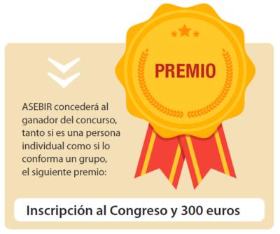 ASEBIR concederá al ganador del concurso, tanto si es una persona individual como si lo conforma un grupo, el siguiente premio: 300€ e inscripción al congreso
